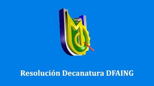 resolucion decanatura DFAING