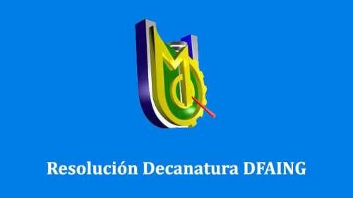 resolucion decanatura DFAING
