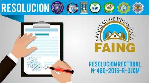 RESOLUCIÓN RECTORAL N°480-2016-R-UJCM